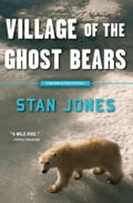 Village of the Ghost Bears b61fee79-0e00-43cd-b676-be0b14d51f72