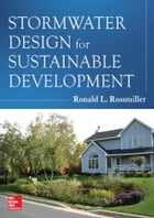 Stormwater Design for Sustainable Development by Ronald Rossmiller