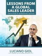 Lessons from a global sales leader over 30 year of international B2B sales by Luciano Giol