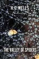 The Valley of Spiders by H. Wells