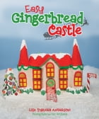 Easy Gingerbread Castle by Lisa Anderson