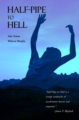 Half-Pipe to Hell: Zombies vs. Snowboarders by Alex Potvin