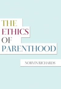 The Ethics of Parenthood