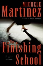 The Finishing School by Michele Martinez