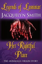 Legends of Lasniniar: Her Rightful Place by Jacquelyn Smith