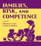 Families, Risk, and Competence by Michael Lewis