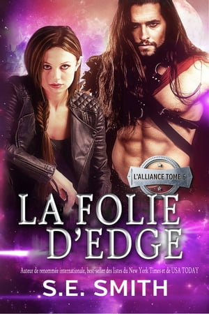 La folie d'Edge: L'Alliance Tome 6