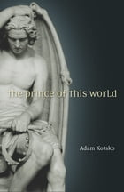 The Prince of This World by Adam Kotsko