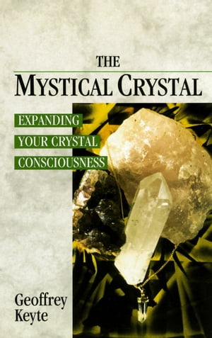 The Mystical Crystal Expanding Your Crystal Consciousness