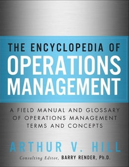 Book Encyclopedia of Operations Management, The ; A Field Manual and Glossary of Operations Management… by Arthur V. Hill