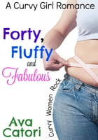 Forty, Fluffy, and Fabulous by Ava Catori