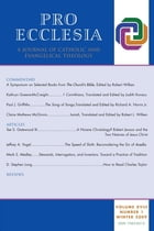 Pro Ecclesia Vol 18-N1: A Journal of Catholic and Evangelical Theology by Pro Ecclesia