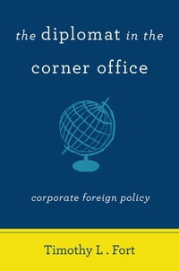 The Diplomat in the Corner Office: Corporate Foreign Policy