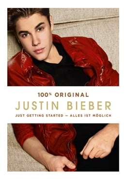 Book Just getting started - Alles ist möglich: 100 % Original by Justin Bieber