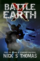Battle Earth X (Book 10) by Nick S. Thomas