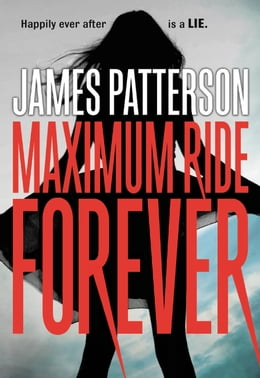 Book Maximum Ride Forever by James Patterson