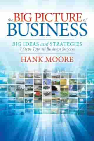 The Big Picture of Business: Big Ideas and Strategies