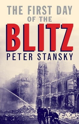 Book The First Day of the Blitz by Peter Stansky