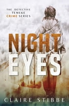 Night Eyes: The Detective Temeke Crime Series, #2 by Claire Stibbe