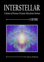 INTERSTELLAR - A Series of Science Fiction Adventure Stories: 11: Beyond by Adrian Holland