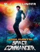 Josh Martin-Space Commander by M. L. Hollinger