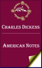 American Notes (Annotated) by Charles Dickens