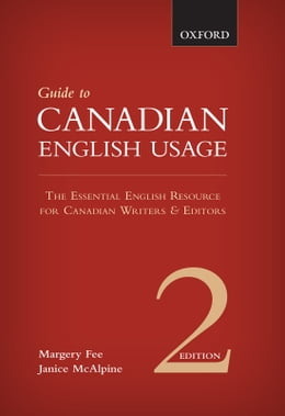 Book A Guide to Canadian English Usage by Margery Fee, Janice McAlpine