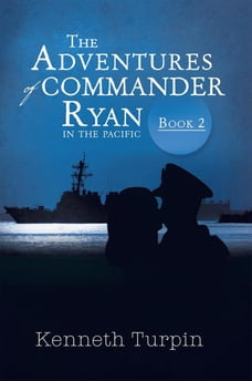 The Adventures of Commander Ryan: Book 2 in the Pacific