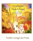 TLC's Pepper Finds A Friend by Maurice R. Dyson