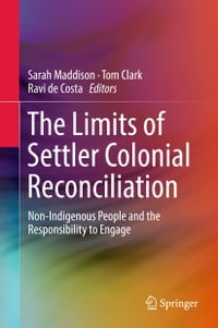 The Limits of Settler Colonial Reconciliation: Non-Indigenous People and the Responsibility to…