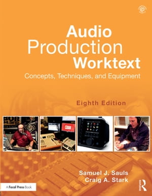Audio Production Worktext Concepts,  Techniques,  and Equipment