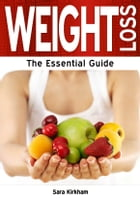 Weight Loss: The Essential Guide by Sara Kirkham