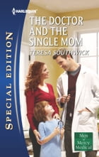 The Doctor and the Single Mom by Teresa Southwick