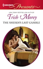 The Sheikh's Last Gamble by Trish Morey