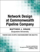 Network Design at Commonwealth Pipeline Company by Matthew J. Drake
