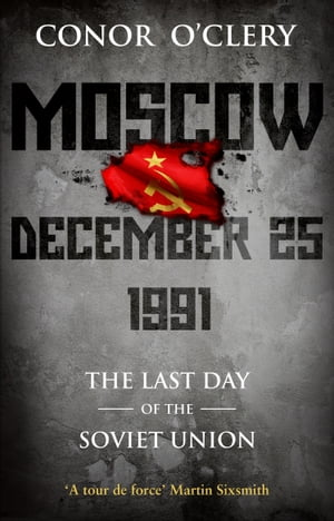 Moscow,  December 25,  1991 The Last Day Of The Soviet Union