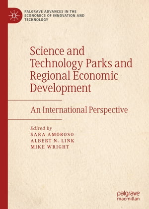 Science and Technology Parks and Regional Economic Development: An International Perspective by Sara Amoroso
