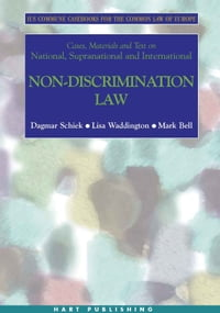 Cases, Materials and Text on National, Supranational and International Non-Discrimination Law: Ius…