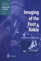 Imaging of the Foot & Ankle: Techniques and Applications by A. Mark Davies
