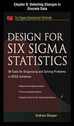 Book Design for Six Sigma Statistics, Chapter 8 - Detecting Changes in Discrete Data by Andrew Sleeper