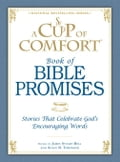 A Cup of Comfort Book of Bible Promises: Stories that celebrate God's encouraging words e4e40916-1cf4-43bc-8ac7-bfef2b956214