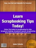 Learn Scrapbooking Tips Today