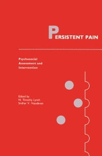 Persistent Pain: Psychosocial Assessment and Intervention