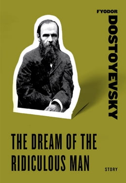 Book The Dream of the Ridiculous Man by Fyodor Dostoyevsky