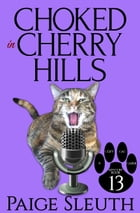 Choked in Cherry Hills by Paige Sleuth