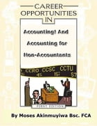 Career Opportunities In Accounting: Accounting for Non-Accountants by Moses Akinmuyiwa