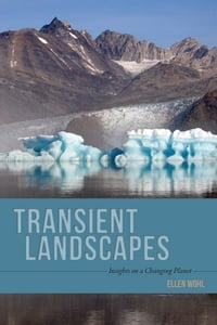 Transient Landscapes: Insights on a Changing Planet