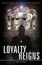 LOYALTY REIGNS: In Family and Factions Where Honor Rules by JAP CURETON