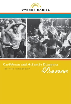 Caribbean and Atlantic Diaspora Dance Igniting Citizenship