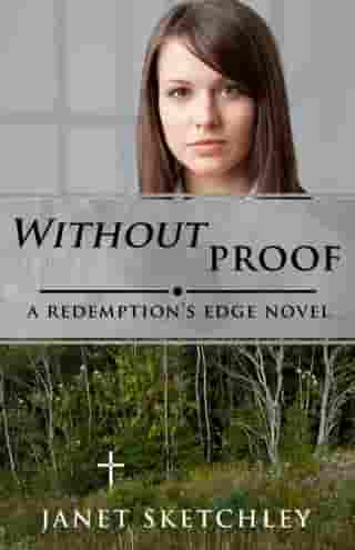 Without Proof: A Redemption's Edge Novel by Janet Sketchley